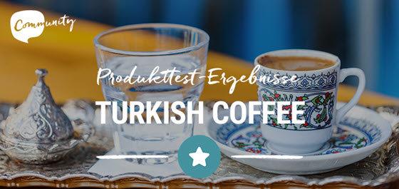 Produkttest Ergebnisse türkischer Kaffee